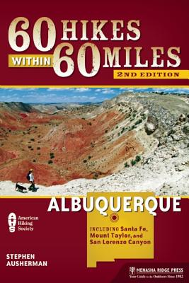 60 Hikes Within 60 Miles Albuquerque By Ausherman, Stephen